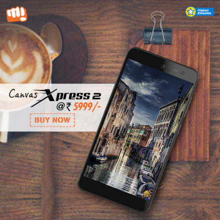 Rs 5,999 Micromax Canvas Xpress 2 available in open sale without registrations on Flipkart