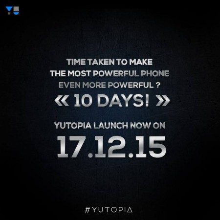 Here's why YU postponed Yutopia's release; Two phones launching on 17 Dec?