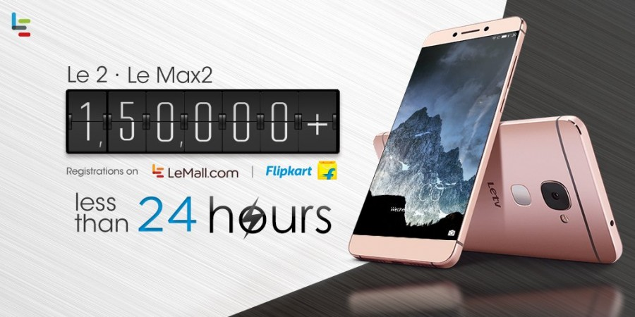 LeEco Le 2, Le Max 2 flash sale in India: 1.5 lakh registrations received in first 24 hours