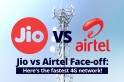 Reliance Jio vs Airtel live speed test: Which network is faster, stable and reliable? [WATCH]