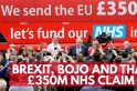Brexit, Boris Johnson, and that £350m NHS claim
