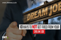 10 ways to not get fired from your dream job [VIDEO]