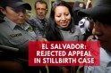 El Salvador court upholds womans 30-year sentence in stillbirth case