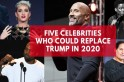 Five celebrities who could run for president in 2020