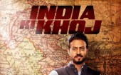 "Bollywood Actor Irrfan Khan took to micro-blogging site Twitter to reveal the first look of his upcoming movie 'India Ki Khoj' by tweeting today: ""Check out india ki khoj"". The Trailer of the movie will be released today (11 Febuary) at 4.00pm. The poster features Irrfan in Kurta and Nehru jacket, holding a huge casket with an Indian map in the background."