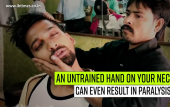 An untrained hand on your neck can even result in paralysis