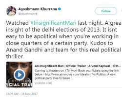 """Ayushmann Khurrana took to Twitter to share, """"Watched #InsignificantMan last night. A great insight of the delhi elections of 2013. It isnt easy to be apolitical when you're working in close quarters of a certain party. Kudos to Anand Gandhi and team for this real political thriller."""""""