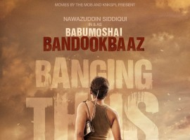 Nawazuddin Siddiqui's Babumoshai Bandookbaaz first look poster is out. Directed by Kushan Nandy son of producer Pritish Nandy. Stars Tahir Raj Bhasin and Chitrangada Singh in the lead role.
