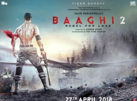 Tiger Shroff's Baaghi 2 first look poster revealed. The movie is directed by Ahmed Khan and Co-produced by Fox Star Studios.