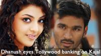 dhanush-eyes-tollywood-banking-on-kajal