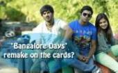 bangalore-days-remake-on-the-cards