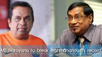 ms-narayana-to-break-brahmanandams-record