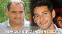 vikram-kumar-to-direct-mahesh-babus-next