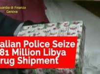 Italian police seize $81 million Libya drug shipment