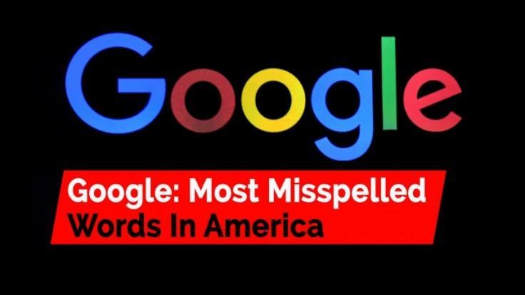 Google reveals Americas most misspelled words