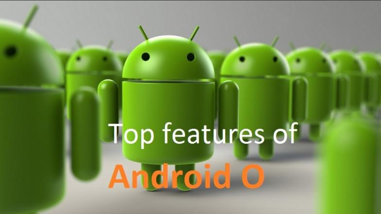 Top 7 biggest features of Android O