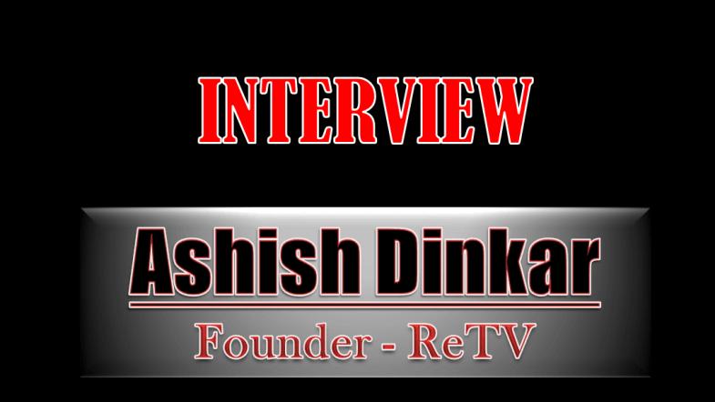 Interview: ReTV founder Ashish Dinkar discusses future of the unique STB in India