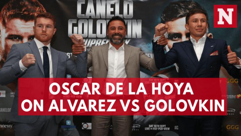 Oscar De La Hoya on Canelo Alvarez vs Gennady Golovkin