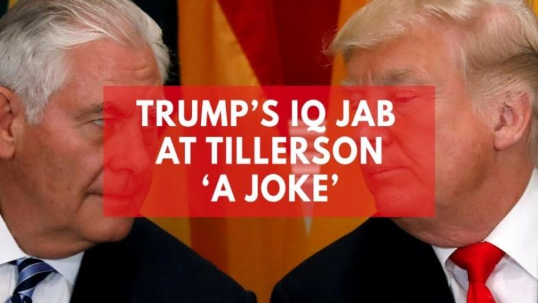 Donald Trump was only joking about Tillersons IQ, says White House