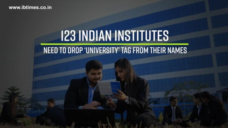 123 Indian institutes to lose 'university' from their names