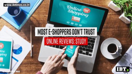 Most e-shoppers don't trust online reviews: Study