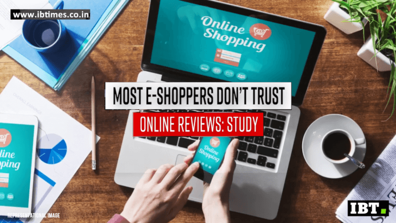 Most e-shoppers don't trust online reviews: Study