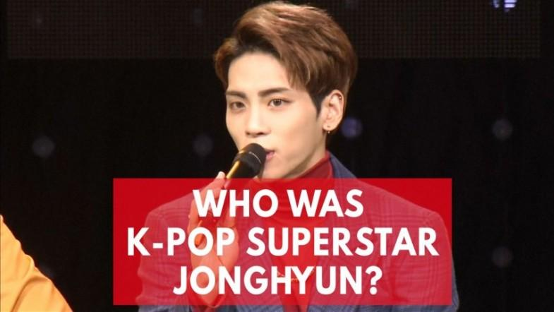 Who is Jonghyun? Famous South Korean K-pop star takes his own life at 27