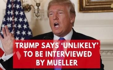 Trump says he is unlikely to be interviewed by Mueller; reiterates no collusion with Russia