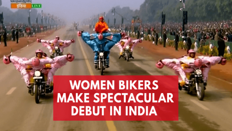 These women bikers performed amazing stunts during Indias Republic Day 2018