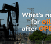 what-is-next-for-oil-prices-after-opec