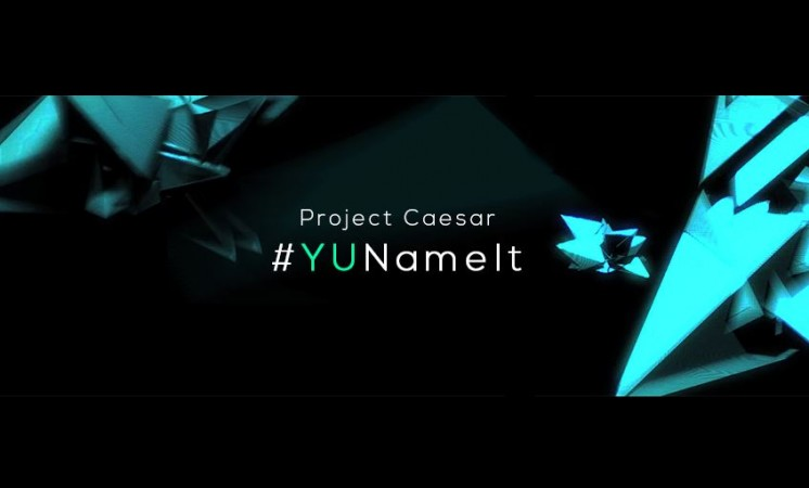 Project Caesar: Company Launches #YUNameIt Contest Ahead of Release; Winners Stand to Get Next Smartphone and More