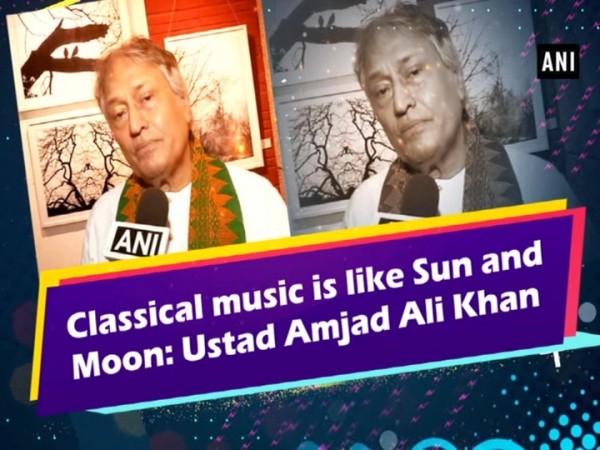 Classical music is like Sun and Moon: Ustad Amjad Ali Khan