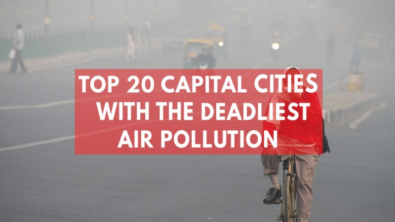 Top 20 Capital Cities With The Deadliest Air Pollution