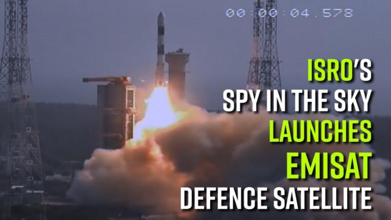ISRO's spy in the sky: launches EMISAT defence satellite