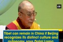 Tibet should have the right to preservation of own culture: Dalai Lama