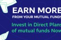 Invest in direct plans of mutual funds to earn higher returns