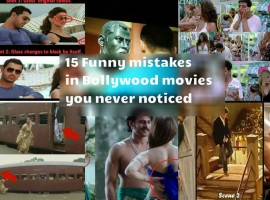 Here are the Top 15 Funny mistakes in Bollywood movies you never noticed.