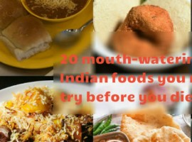 How can you stay away from the mouth-watering variety of Indian cuisine. Here is the best 20 mouth-watering Indian foods you must try before you die.