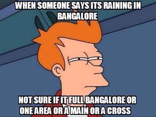 Bangalore traffic,bangalore weather,bangalore night life,bengaluru traffic,bengaluru weather,bengaluru night life,bangalore memes,bengaluru memes