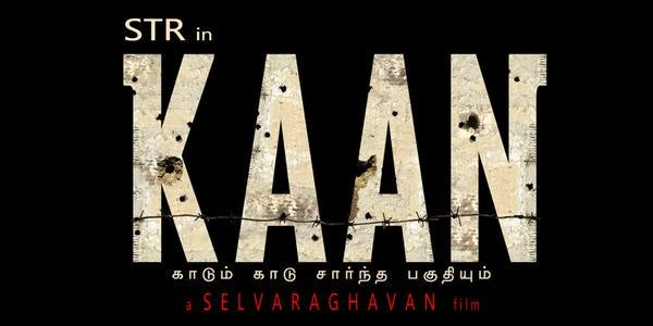 Kaan First Look Poster,Kaan First Look,Kaan,Simbu,Selvaraghavan,Silambarasan,Kaan movie stills,Kaan movie pics,Kaan movie images,Kaan movie poster