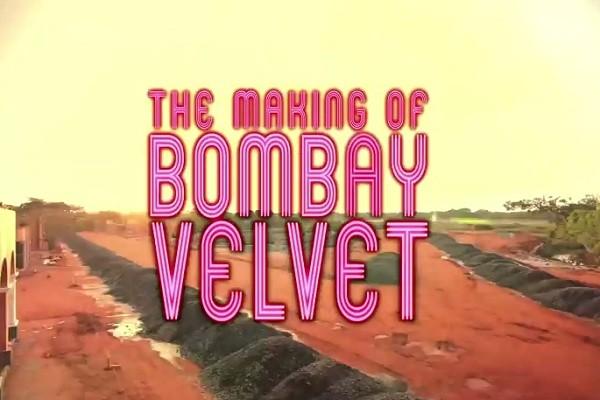 The making of 'Bombay Velvet'