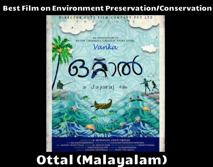 Best Film on Environment Preservation/Conservation: Ottal (Malayalam)