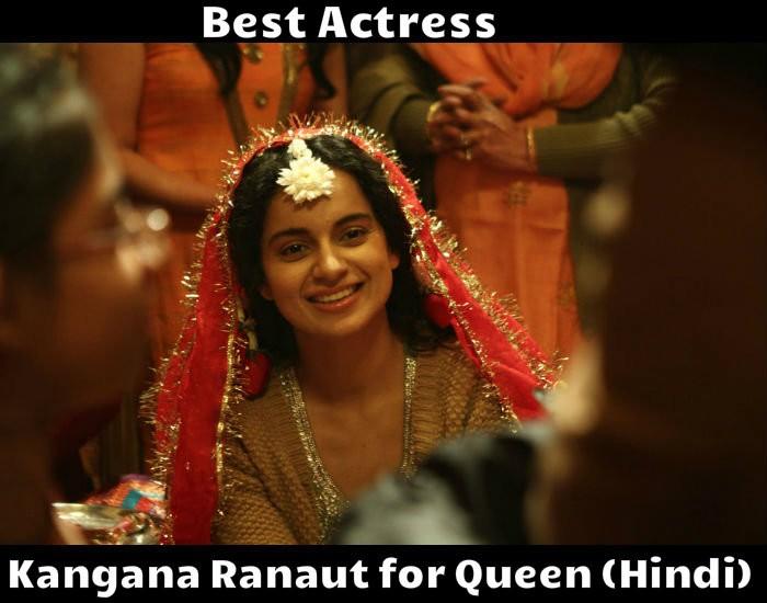 Best Actress: Kangana Ranaut for Queen