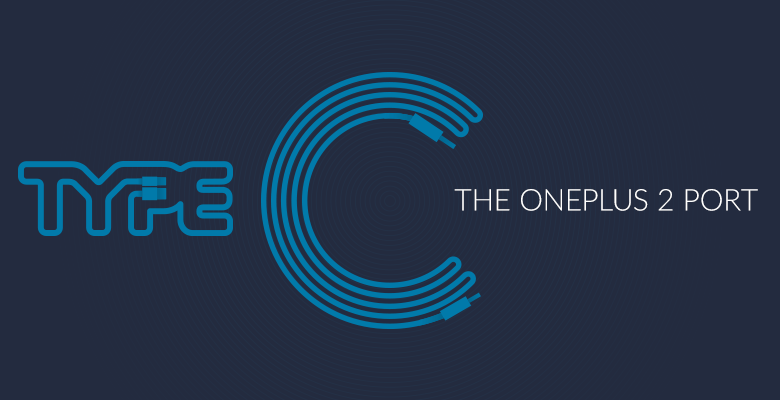 OnePlus Confirms USB Type C Port For OnePlus 2: Everything We Know About The Upcoming Flagship So Far