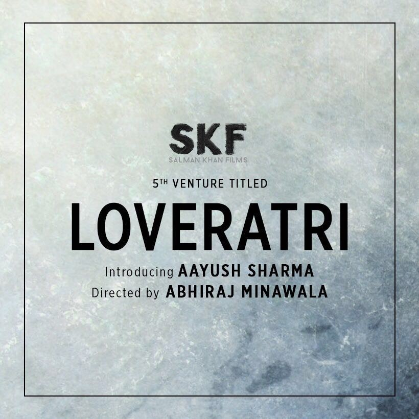 Salman Khan,Salman Khan Loveratri,Loveratri,Loveratri movie,Loveratri title,Loveratri first look,Loveratri poster,Aayush Sharma