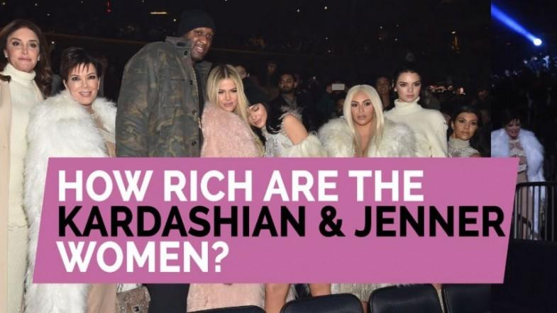 How rich are the Kardashian and Jenner women?