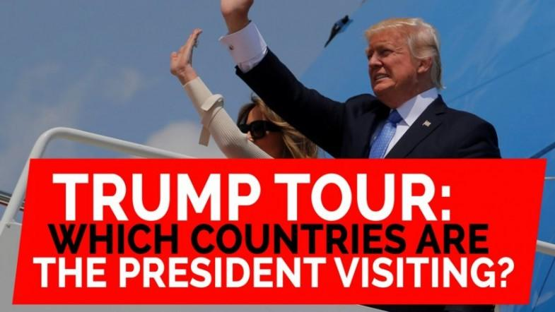 Trumps International Tour: Which countries is the president visiting?
