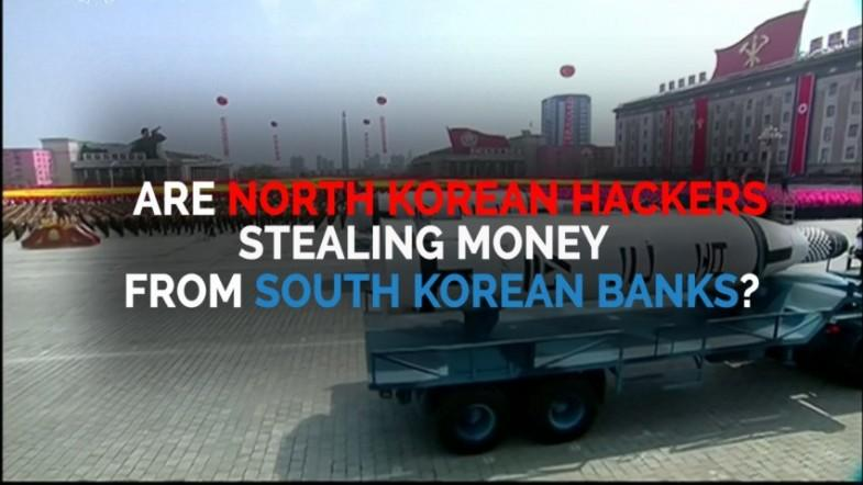Are North Korean hackers stealing money from South Korean banks?