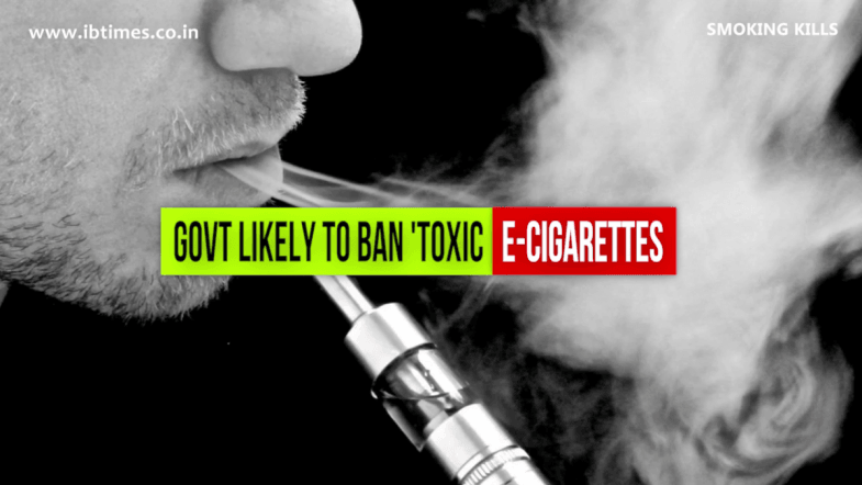Govt likely to ban 'toxic' e-cigarettes