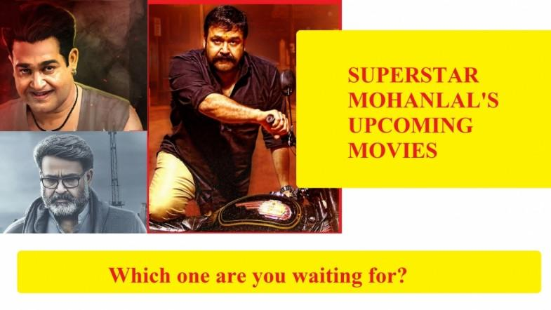 Superstar Mohanlal's much awaited upcoming movies